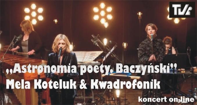 """""""Astronomia poety. Baczyński"""" koncert w TVi"""