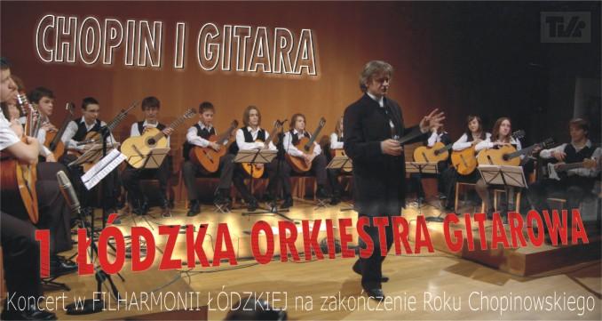 1 ŁÓDZKA ORKIESTRA GITAROWA Koncert w FILHARMONII ŁÓDZKIEJ na zakończenie Roku Chopinowskiego