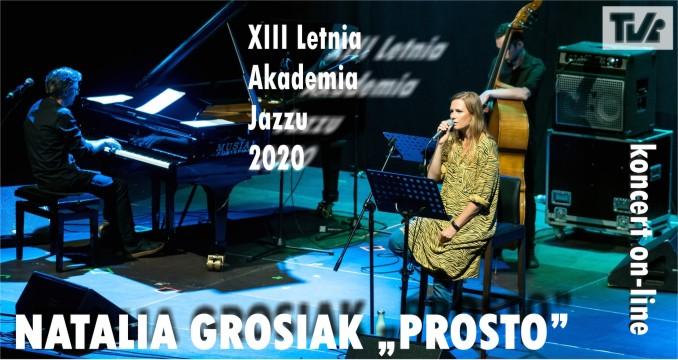 "NATALIA GROSIAK ""PROSTO""- koncert on-line"