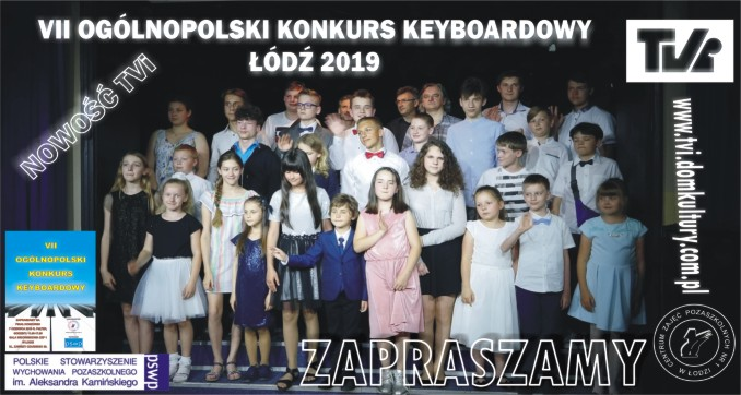 VII OGÓLNOPOLSKI KONKURS KEYBOARDOWY ŁÓDŹ 2019