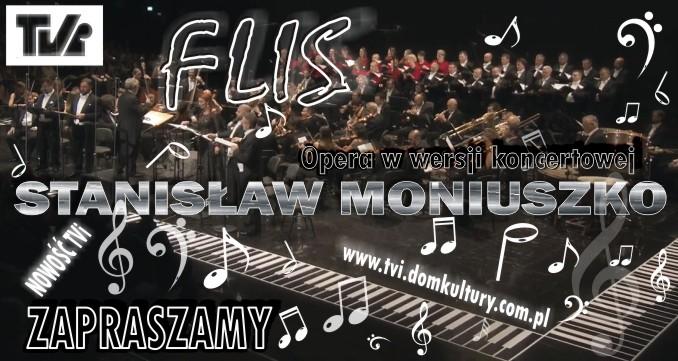 """STANISŁAW MONIUSZKO """"FLIS"""" - Opera w wersji koncertowej"""