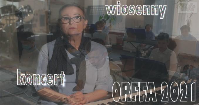 XIII KONCERT WIOSENNY ZESPOŁÓW  ORFFA