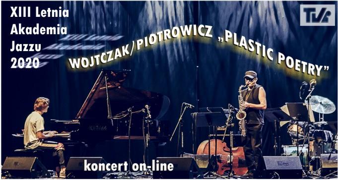 """WOJTCZAK/PIOTROWICZ """"PLASTIC POETRY"""" - koncert on-line"""
